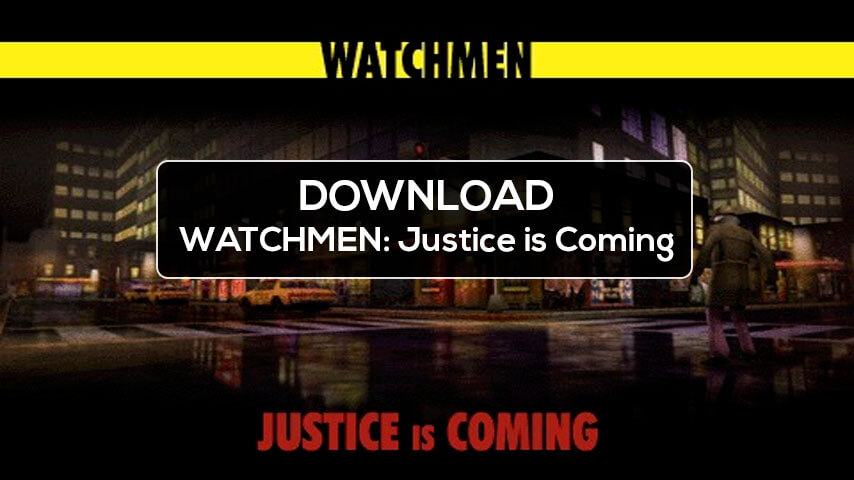 WATCHMEN: Justice is Coming