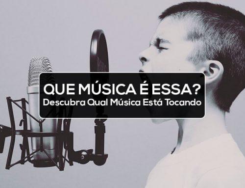 Que Música É Essa? | Saiba Qual Música Está Tocando Agora!