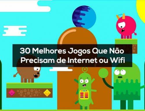 30 Melhores Jogos Que Não Precisam de Internet ou Wifi | Android e iOS