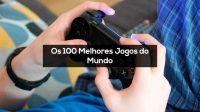 Os 100 Melhores Jogos do Mundo